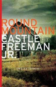 round mountain, castle freeman jr